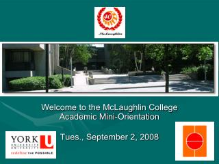 Welcome to the McLaughlin College Academic Mini-Orientation Tues., September 2, 2008