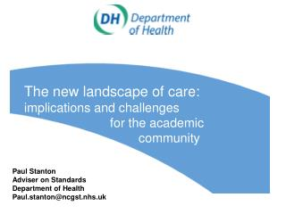 The new landscape of care: implications and challenges  for the academic  community