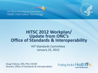 HITSC 2012  Workplan / Update from ONC�s Office of Standards & Interoperability