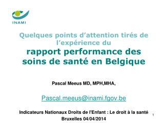 Pascal Meeus MD, MPH,MHA,  Pascaleus@inami.fgov.be