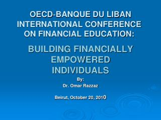 OECD‐BANQUE DU LIBAN INTERNATIONAL CONFERENCE ON FINANCIAL EDUCATION:
