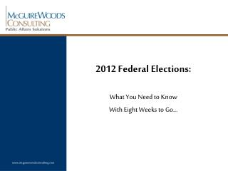 2012 Federal Elections:�