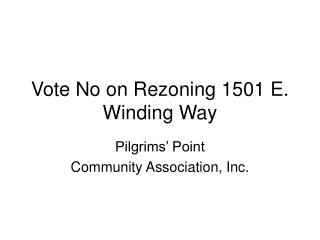 Vote No on Rezoning 1501 E. Winding Way