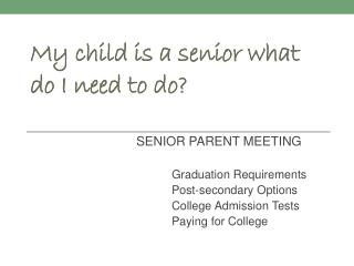 My child is a senior what do I need to do?