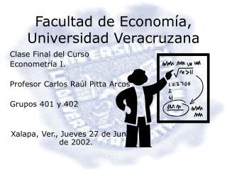 Facultad de Econom a, Universidad Veracruzana