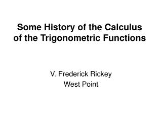 Some History of the Calculus of the Trigonometric Functions