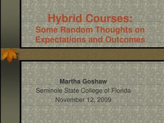 Hybrid Courses: Some Random Thoughts on Expectations and Outcomes
