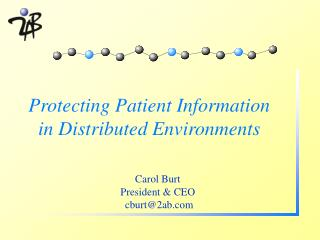Protecting Patient Information  in Distributed Environments