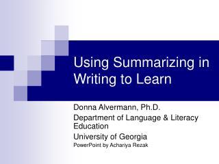 Using Summarizing in Writing to Learn