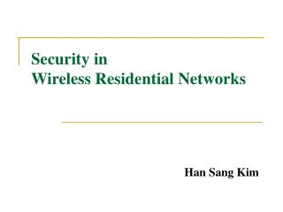 Security in Wireless Residential Networks
