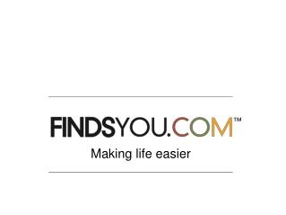Making life easier