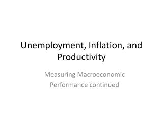 Unemployment, Inflation, and  Productivity