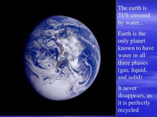 The earth is 71% covered by water...