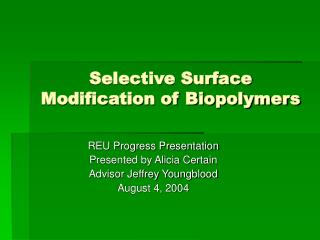 Selective Surface Modification of Biopolymers