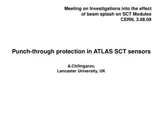Punch-through protection in ATLAS SCT sensors A.Chilingarov, Lancaster University, UK
