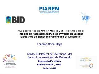 Fondo Multilateral de Inversiones del Banco Interamericano de Desarrollo Representaci n M xico Salvador de Bah a, Brasil