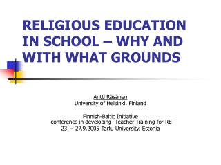 RELIGIOUS EDUCATION IN SCHOOL – WHY AND WITH WHAT GROUNDS