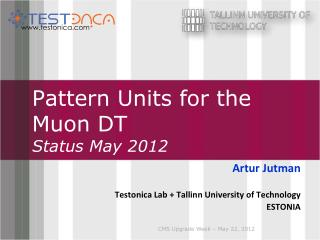 Pattern Unit s  for the  Muon  DT Status  May  2012