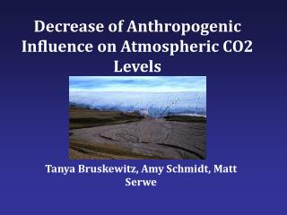 Decrease of Anthropogenic Influence on Atmospheric CO2 Levels