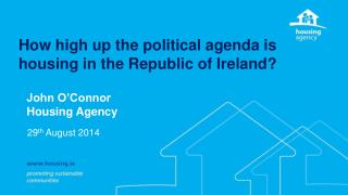 How  high  up the  political agenda  is  housing  in the Republic of Ireland?