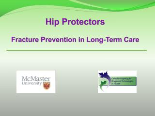 Hip Protectors Fracture Prevention in Long-Term Care