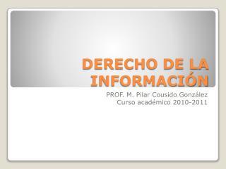 DERECHO DE LA INFORMACI�N