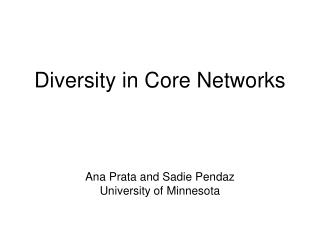 Diversity in Core Networks
