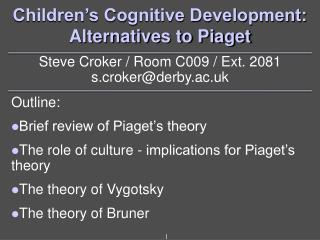 Children�s Cognitive Development:  Alternatives to Piaget