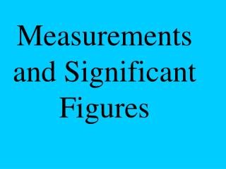 Measurements and Significant Figures