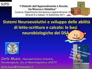 Sistemi Neuroevolutivi e sviluppo delle abilit  di letto-scrittura e calcolo: le basi neurobiologiche dei DSA