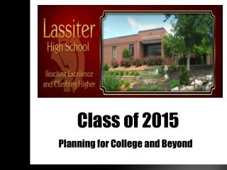 Class of 2015   Planning for College and Beyond