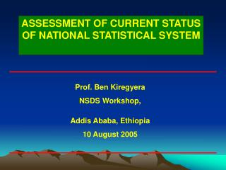 ASSESSMENT OF CURRENT STATUS OF NATIONAL STATISTICAL SYSTEM