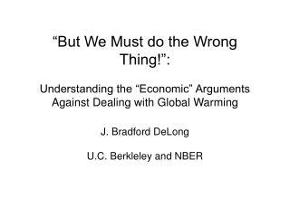 J. Bradford DeLong U.C. Berkleley and NBER