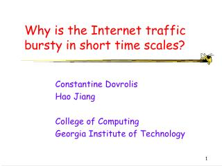 Why is the Internet traffic bursty in short time scales