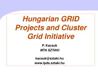 Hungarian GRID Projects and Cluster Grid Initiative
