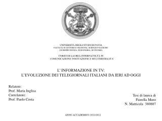 Relatore: Prof. Maria  Inglisa Correlatore: Prof. Paolo Costa