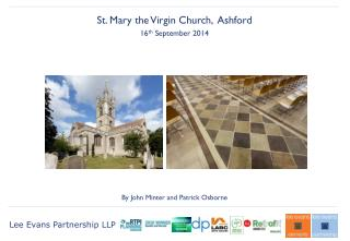 St. Mary the Virgin Church,  Ashford 16 th  September 2014