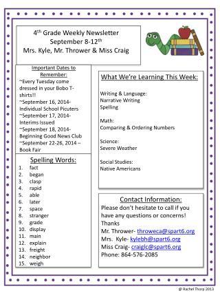 4 th  Grade Weekly Newsletter September 8-12 th Mrs. Kyle, Mr. Thrower & Miss Craig