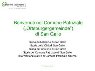 Benvenuti nel Comune Patriziale  (�Ortsb�rgergemeinde�) di San Gallo