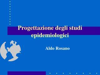 Progettazione degli studi epidemiologici