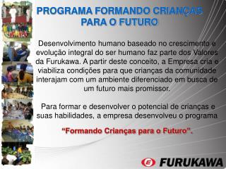 PROGRAMA FORMANDO CRIANÇAS PARA O FUTURO