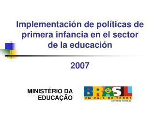 Implementación de políticas de primera infancia en el sector de la educación  2007