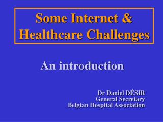 Some Internet &  Healthcare Challenges