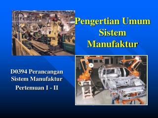 Pengertian Umum Sistem Manufaktur