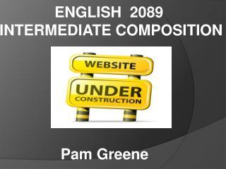ENGLISH  2089  INTERMEDIATE COMPOSITION