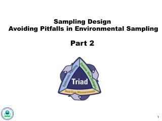 Sampling Design  Avoiding Pitfalls in Environmental Sampling Part 2