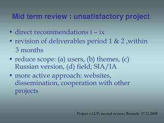 Mid term review : unsatisfactory project
