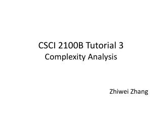 CSCI 2100B Tutorial 3 Complexity Analysis