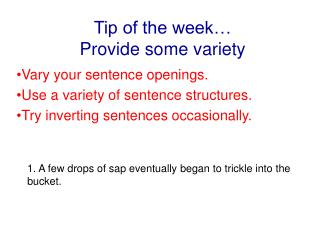 Tip of the week… Provide some variety