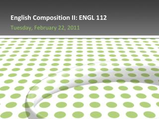 English Composition II: ENGL 112